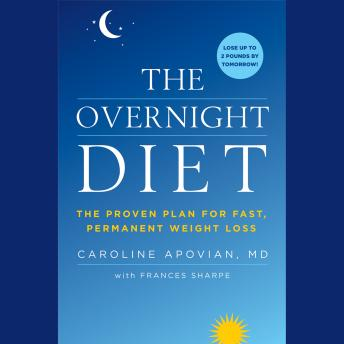 Overnight Diet: The Proven Plan for Fast, Permanent Weight Loss, Caroline Apovian