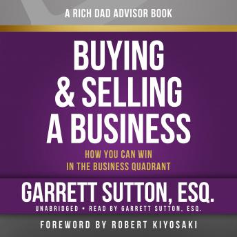 Rich Dad Advisors: Buying and Selling a Business: How You Can Win in the Business Quadrant