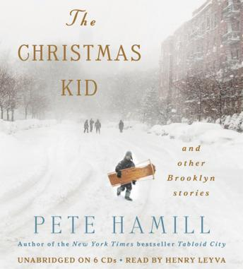 Christmas Kid: And Other Brooklyn Stories, Pete Hamill