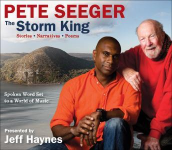 The Pete Seeger: The Storm King: Stories, Narratives, Poems: Spoken Word Set to a World of Music