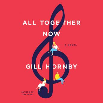 All Together Now: A Novel