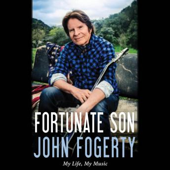 Fortunate Son: My Life, My Music, John Fogerty