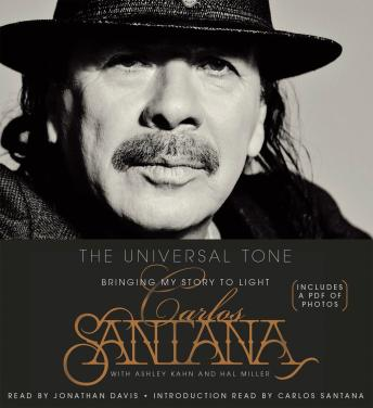 Universal Tone: Bringing My Story to Light, Audio book by Carlos Santana