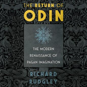 The Return of Odin: The Modern Renaissance of Pagan Imagination