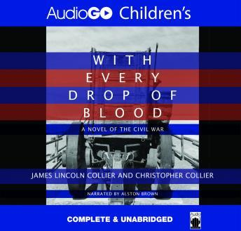 With Every Drop of Blood: A Novel of the Civil War, Christopher Collier, James Lincoln Collier