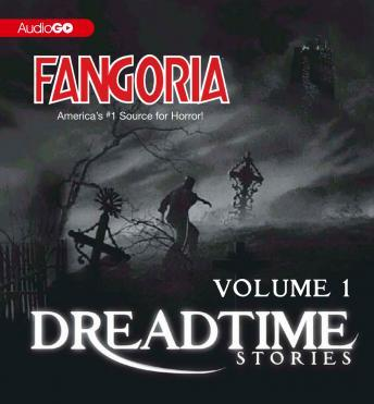Fangoria's Dreadtime Stories, Volume One: From Fangoria, America's #1 Source for Horror, Various Authors