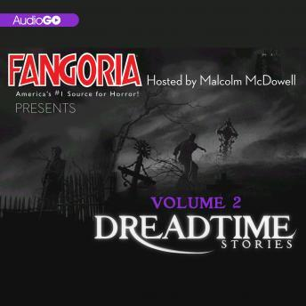 Fangoria's Dreadtime Stories, Volume Two: From Fangoria, America's #1 Source for Horror, Various Authors