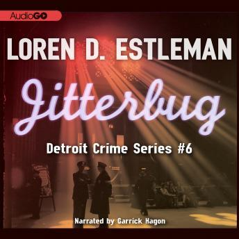 Detroit Crime Series, #6: Jitterbug