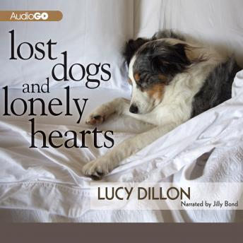Lost Dogs and Lonely Hearts, Lucy Dillon