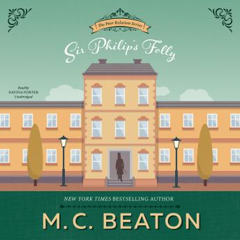 Poor Relation, Book Four: Sir Philip's Folly, A Regency Romance, M. C. Beaton