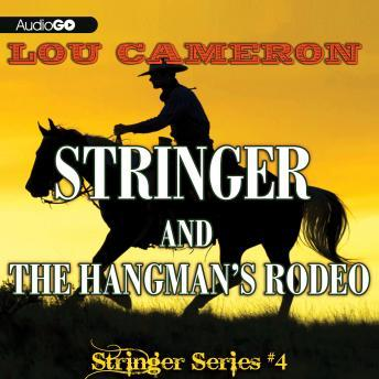 Stringer, #4: Stringer and the Hangman's Rodeo, Lou Cameron