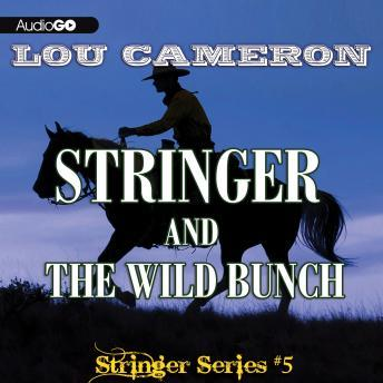 Stringer #5: Stringer and the Wild Bunch, Lou Cameron