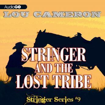 Stringer and the Lost Tribe: Stringer, #9, Lou Cameron