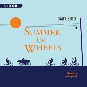 Summer on Wheels, Gary Soto