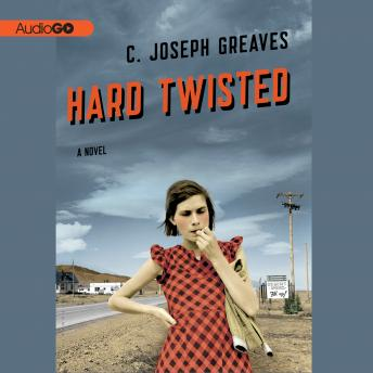 Hard Twisted, C. Joseph Greaves