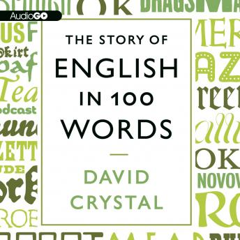 Story of English in 100 Words, David Crystal