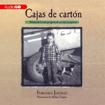Cajas de Cartón: Relatos de la Vida Peregina de un Niño Campesino