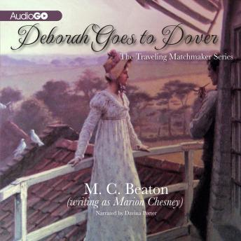 Traveling Matchmaker, Book Five: Deborah Goes to Dover, M. C. Beaton