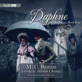 The Six Sisters, Book Four Daphne: A Regency Romance