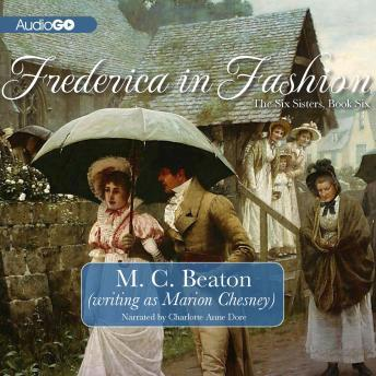 The Six Sisters, Book Six: Frederica in Fashion: A Regency Romance