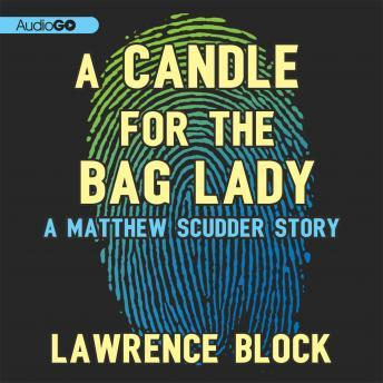 Candle for the Bag Lady, Lawrence Block