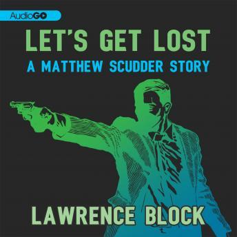 Let's Get Lost, Lawrence Block