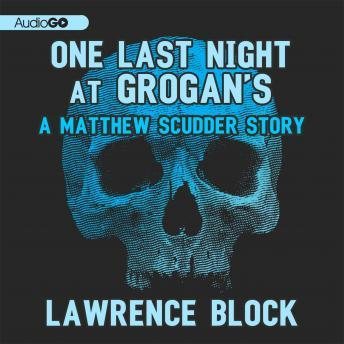 Matthew Scudder Story, #11: One Last Night at Grogan's, Lawrence Block