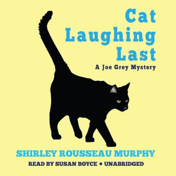 Cat Laughing Last: A Joe Grey Mystery, Shirley Rousseau Murphy