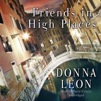 Commissario Guido Brunetti Mystery, #9: Friends in High Places, Donna Leon