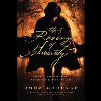 The Revenge of Moriarty: Sherlock Holmes' Nemesis Lives Again