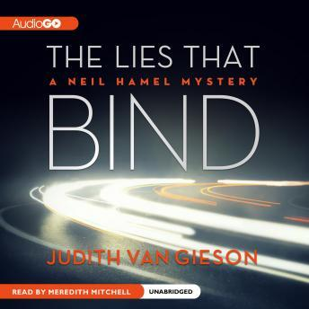 The Lies That Bind: A Neil Hamel Mystery