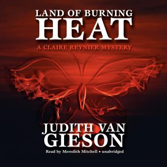 Land of Burning Heat: A Claire Reynier Mystery