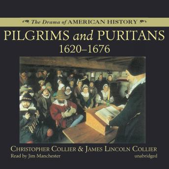 Pilgrims and Puritans: 1620–1676, Christopher Collier, James Lincoln Collier