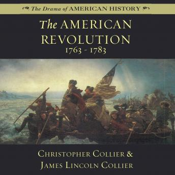 American Revolution: 1763–1783, Christopher Collier, James Lincoln Collier