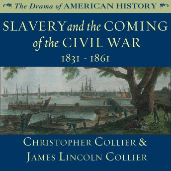 Slavery and the Coming of the Civil War: 1831–1861