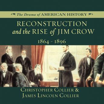 Reconstruction and the Rise of Jim Crow: 1864–1896
