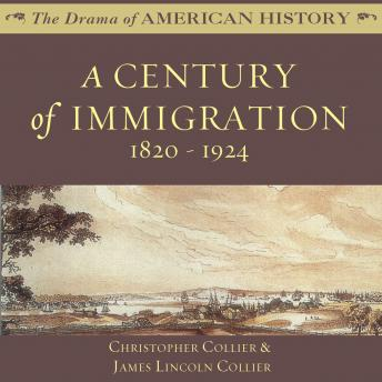 Century of Immigration: 1820–1924, Christopher Collier, James Lincoln Collier