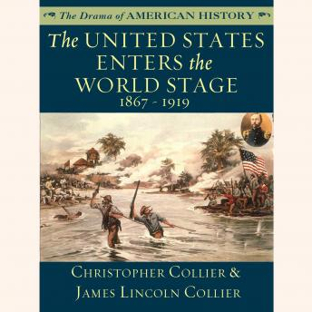 The United States Enters the World Stage: From the Alaska Purchase through World War I, 1867–1919