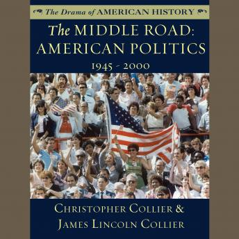The Middle Road: American Politics, 1945–2000