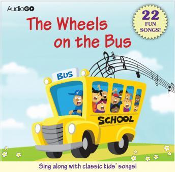 The Wheels on the Bus and Other Children's Songs: 22 Fun Songs!