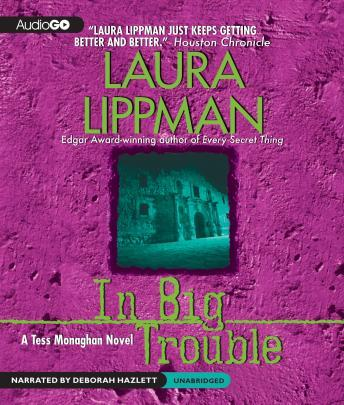 A In Big Trouble: A Tess Monaghan Novel