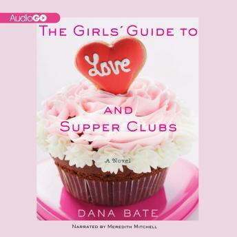 Girls' Guide to Love and Supper Clubs, Dana Bate