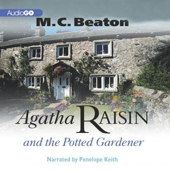 An Agatha Raisin Mystery, #3: Agatha Raisin and the Potted Gardener, M. C. Beaton