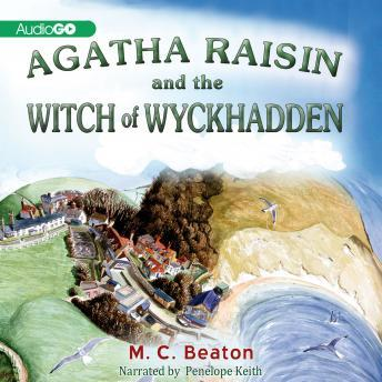 Agatha Raisin and the Witch of Wyckhadden: An Agatha Raisin Mystery, M. C. Beaton