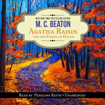 An Agatha Raisin Mystery, #10: Agatha Raisin and the Fairies of Fryfam