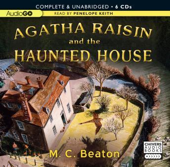 An Agatha Raisin Mystery, #14: Agatha Raisin and the Haunted House, M. C. Beaton