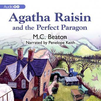 An Agatha Raisin Mystery, #16: Agatha Raisin and the Perfect Paragon