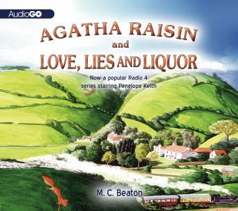 Agatha Raisin and Love, Lies, and Liquor: An Agatha Raisin Mystery, M. C. Beaton