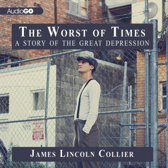 Worst of Times: A Story of the Great Depression, James Lincoln Collier