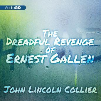 Dreadful Revenge of Ernest Gallen, James Lincoln Collier